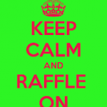 keep calm and raffle on